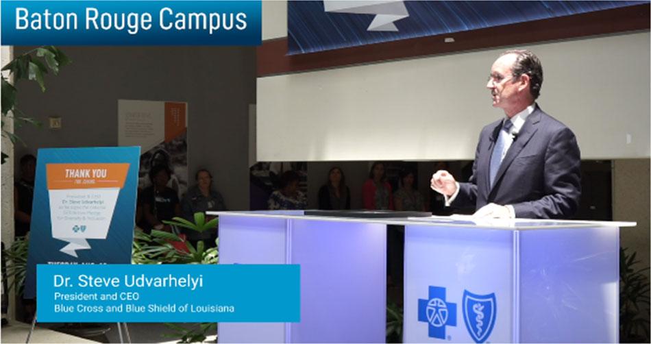 Baton Rouge Campus, Dr. Steve Udvarhelyi, President and CEO, Blue Cross Blue Shield of Louisiana