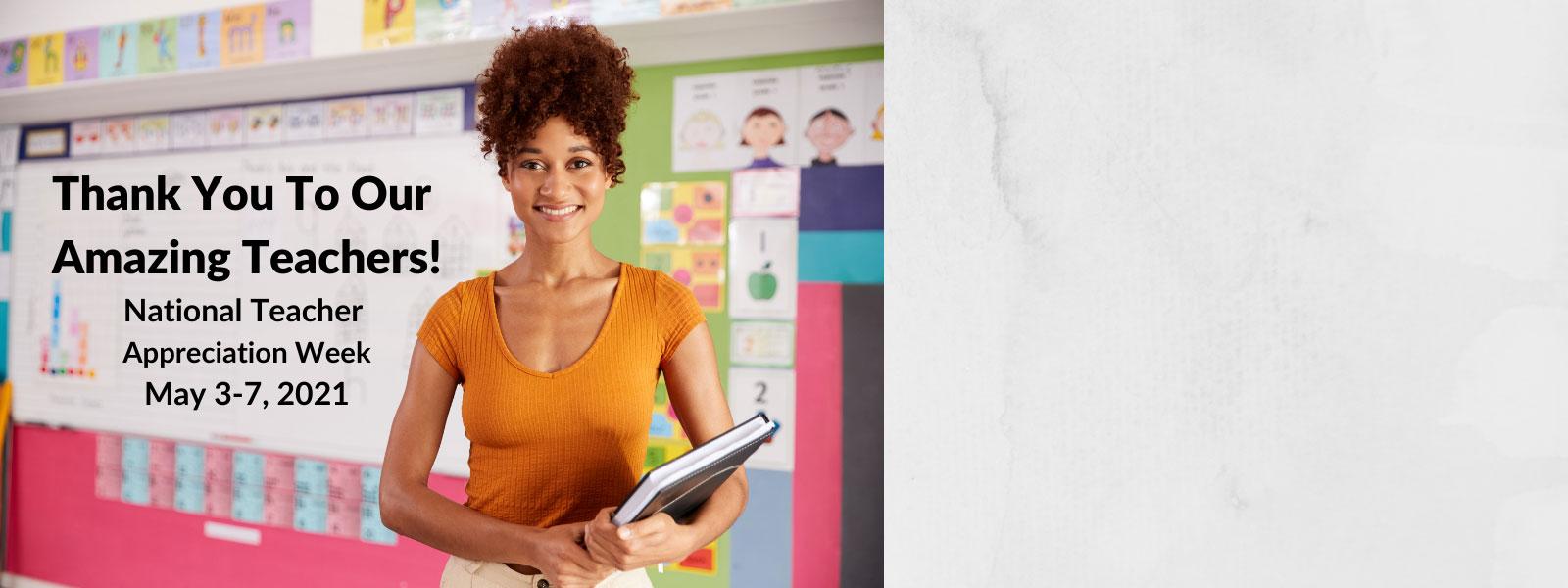 National Teacher Appreciation Week 2021